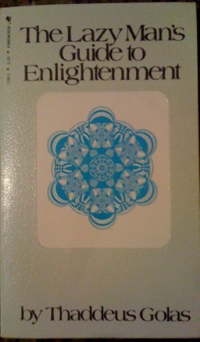 The Lazy Man'S Guide To Enlightenment
