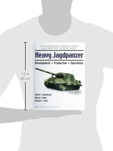 Heavy Jagdpanzer: Development - Production - Operations (Spielberger German Armor And Military Vehicle)