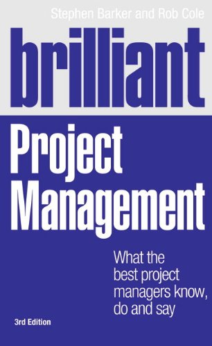 Brilliant Project Management: What The Best Project Managers Know, Do And Say (3Rd Edition)