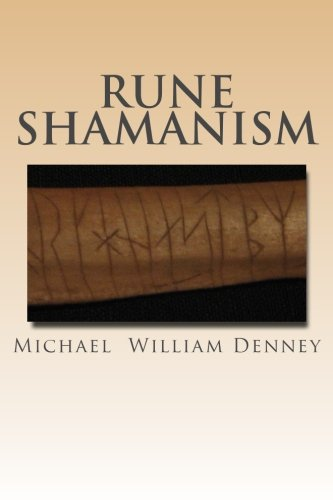 Rune Shamanism: The Forgotten Method Of Galdor