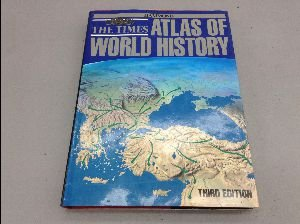 """Times"" Atlas Of World History"