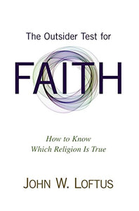 The Outsider Test For Faith: How To Know Which Religion Is True
