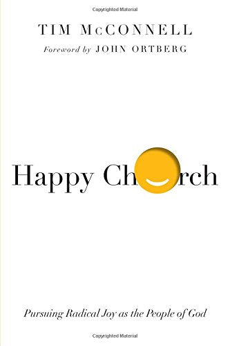 Happy Church: Pursuing Radical Joy As The People Of God