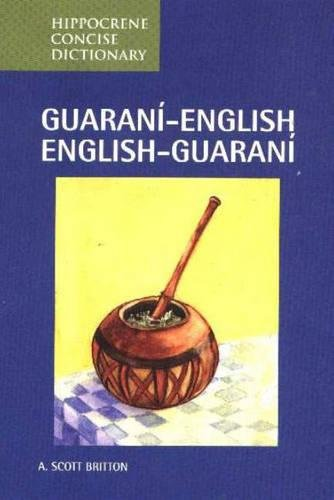 Guarani-English/English-Guarani Concise Dictionary (Hippocrene Concise Dictionaries)