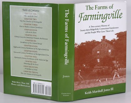 The Farms Of Farmingville: A Two-Century Story Of Twenty-Three Ridgefield, Connecticut Farmhouses And The People Who Gave Them Life