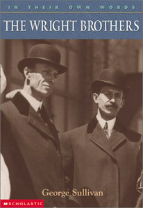 The Wright Brothers (In Their Own Words)