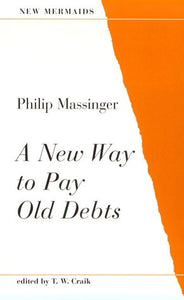 A New Way To Pay Old Debts (New Mermaid Series)