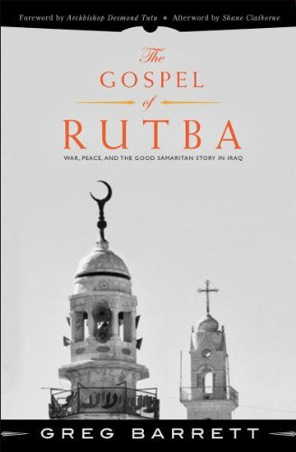 The Gospel Of Rutba: War, Peace, And The Good Samaritan Story In Iraq