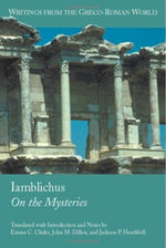 Iamblichus: On The Mysteries (Writings From The Greco-Roman World, V. 4.) (English And Greek Edition)