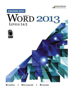 Benchmark Series: Microsoft (R) Word 2013 Levels 1 And 2: Text With Data Files Cd