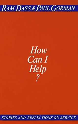 How Can I Help?: Stories And Reflections On Service