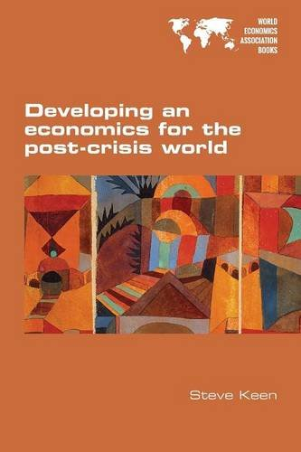 Developing An Economics For The Post-Crisis World