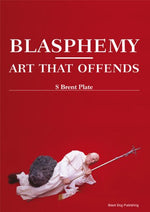 Blasphemy: Art That Offends