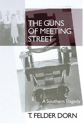 The Guns Of Meeting Street: A Southern Tragedy