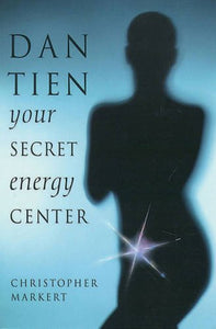 Dan-Tien: Your Secret Energy Center