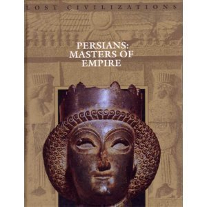 Persians: Masters Of The Empire (Lost Civilizations)