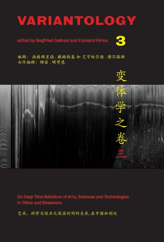 Variantology 3: On Deep Time. Relations Of Arts, Sciences And Technologies In China And Elsewhere (Kunstwissenschaftliche Bibliothek)