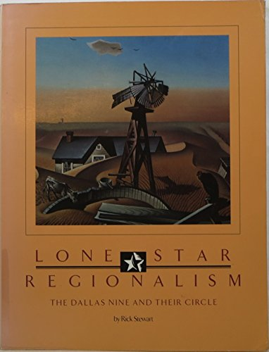Lone Star Regionalism: The Dallas Nine And Their Circle, 1928-1945