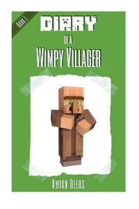 Diary Of A Wimpy Villager Book 1: (Unofficial Minecraft Diary Books) (Volume 1)