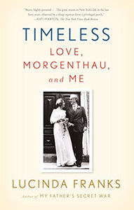 Timeless: Love, Morgenthau, And Me