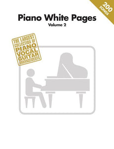 Piano White Pages - Vol. 2: The Largest Collection Of Piano/Vocal/Guitar Arrangements