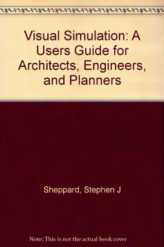 Visual Simulation: A Users Guide For Architects, Engineers, And Planners