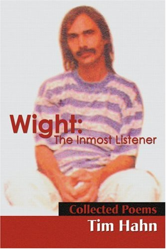 Wight: The Inmost Listener: Collected Poems