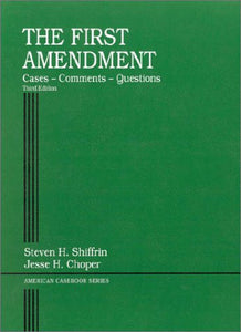 First Amendment: Cases-Comments-Questions, 3Rd Ed. (American Casebook Series And Other Coursebooks)