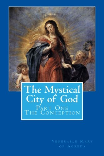 The Mystical City Of God: Part One - The Conception (Volume 1)