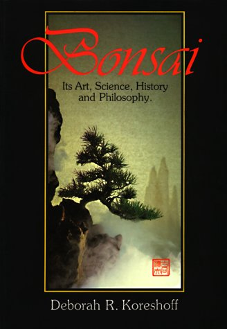 Bonsai: Its Art, Science, History And Philosophy
