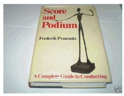Score And Podium: A Complete Guide To Conducting