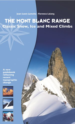 The Mont Blanc Range: Classic Snow, Ice And Mixed Climbs
