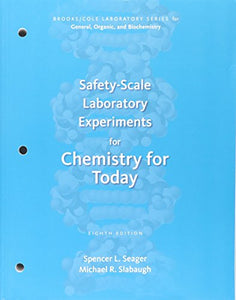 Safety-Scale Laboratory Experiments For Chemistry For Today (Brooks/Cole Laboratory Series For General, Organic, And Biochemistry)
