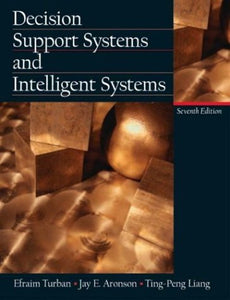 Decision Support Systems And Intelligent Systems (7Th Edition)