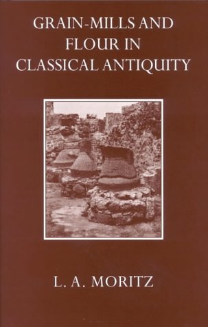 Grain-Mills And Flour In Classical Antiquity