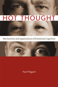 Hot Thought: Mechanisms And Applications Of Emotional Cognition (Mit Press)