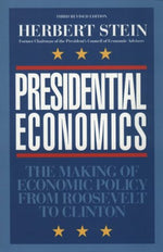 Presidential Economics: The Making Of Economic Policy From Roosevelt To Clinton (Applications; 87)