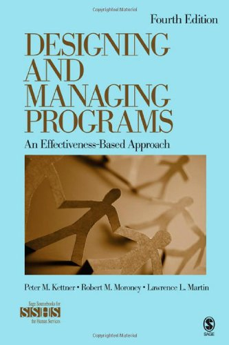 Designing And Managing Programs: An Effectiveness-Based Approach (Sage Sourcebooks For The Human Services)