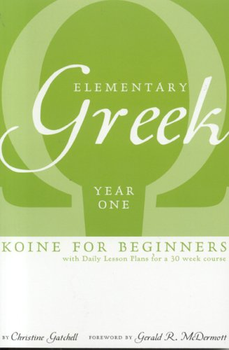 Elementary Greek Koine For Beginners, Year One Textbook