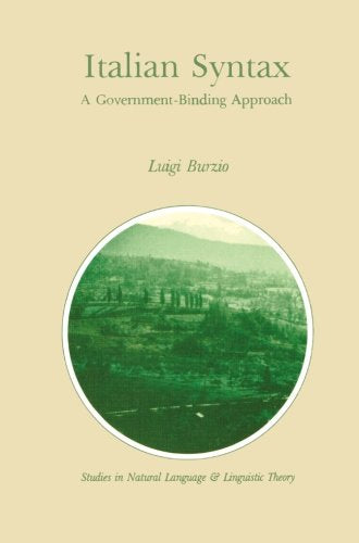 Italian Syntax: A Government-Binding Approach (Studies In Natural Language And Linguistic Theory)