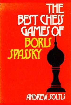 The Best Chess Games Of Boris Spassky.