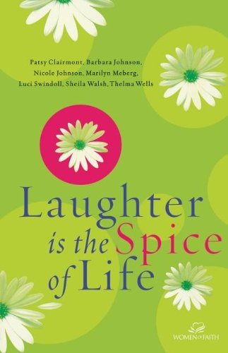 Laughter Is The Spice Of Life (Women Of Faith (Thomas Nelson))