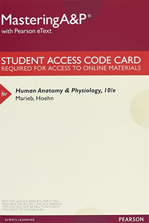 Human Anatomy & Physiology;  Mastering A&P With Pearson Etext & Valuepack Access Card And Photographic Atlas For Anatomy & Physiology (10Th Edition)