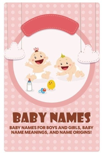 Baby Names: Baby Names For Boys And Girls, Baby Name Meanings, And Name Origins!