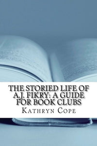 The Storied Life Of A.J. Fikry: A Guide For Book Clubs (The Reading Room Book Group Guides)