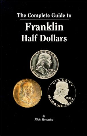 The Complete Guide To Franklin Half Dollars