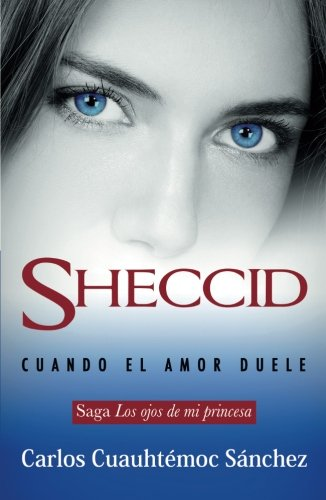 Sheccid: Cuando El Amor Duele /When Love Hurts (Spanish Edition)