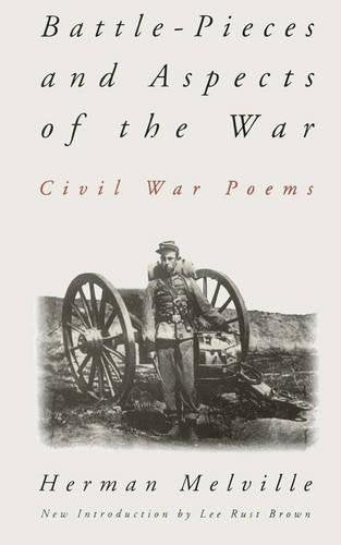 Battle-Pieces And Aspects Of The War: Civil War Poems