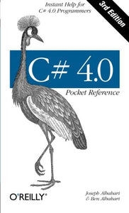 C# 4.0 Pocket Reference (Pocket Reference (O'Reilly))