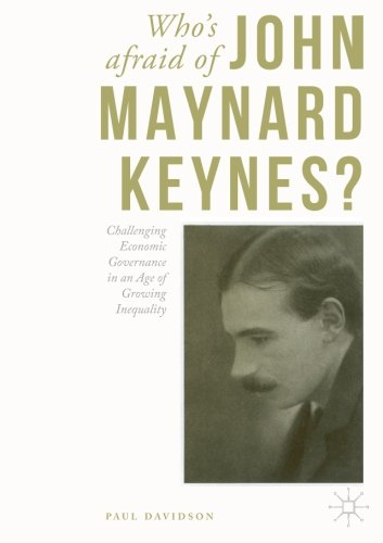 Who'S Afraid Of John Maynard Keynes?: Challenging Economic Governance In An Age Of Growing Inequality